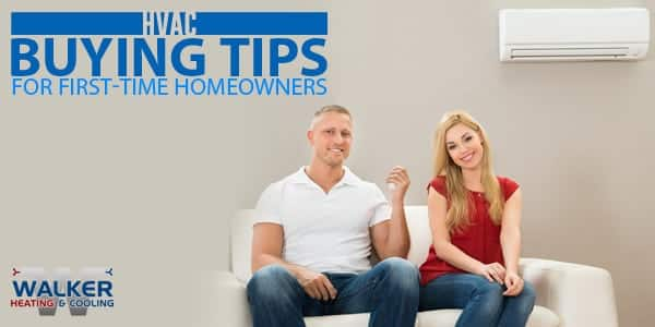 HVAC Buying Tips for First-Time Homeowners